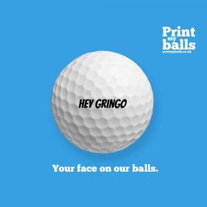 Hey gringo printed golf ball