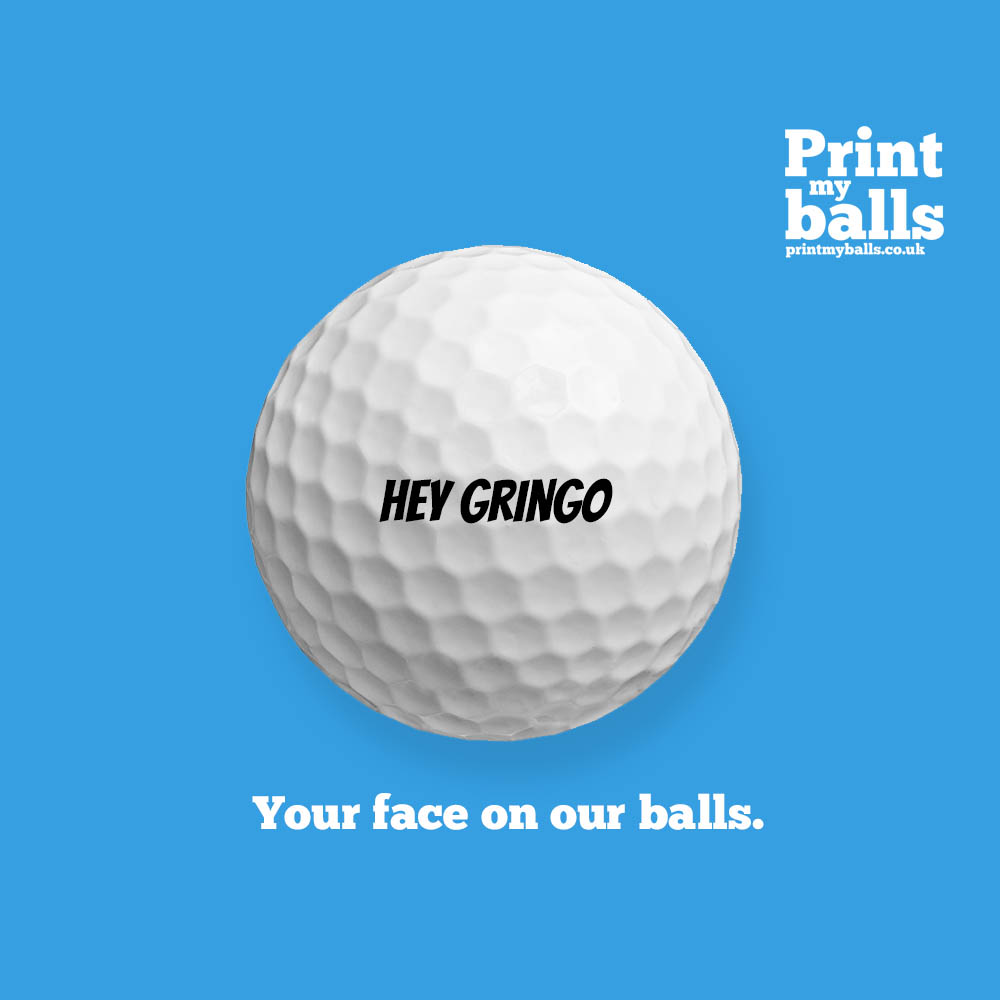 Hey Gringo Golf Ball Printed Golf Ball