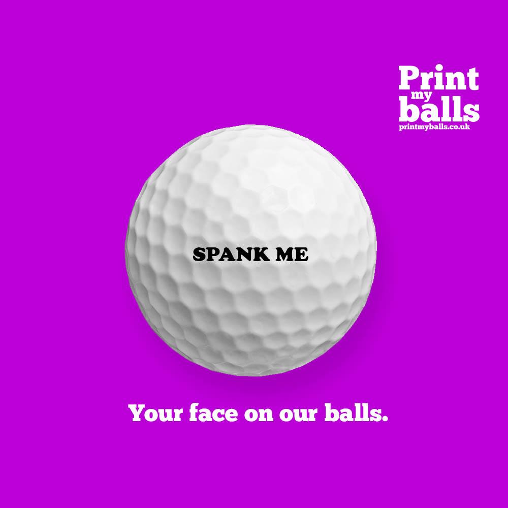 Spank Me Printed Golf Ball