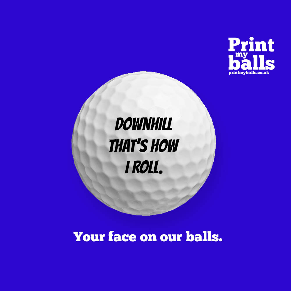 Downhill That's How I Roll Printed Golf Ball