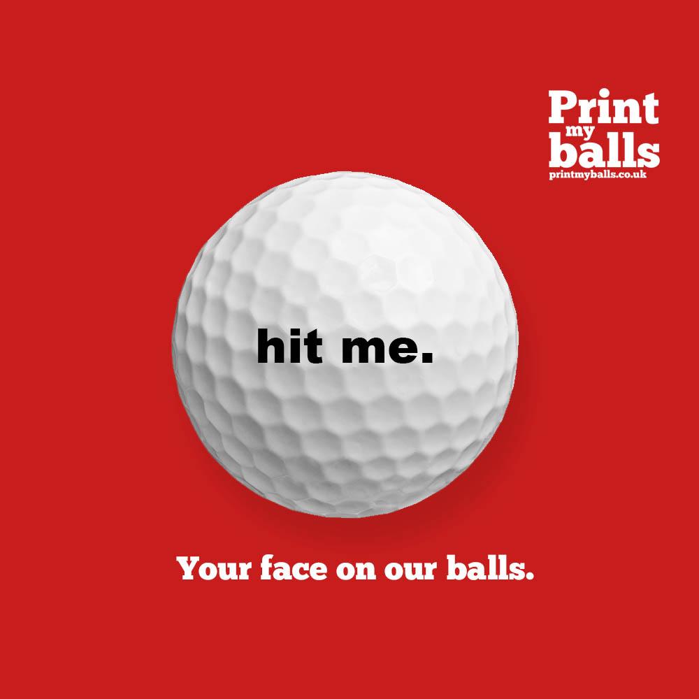 Hit Me Golf Ball (Tame Version) Printed Golf Ball