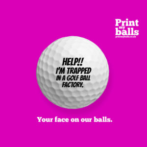Help I'm trapped in a golf ball factory printed golf ball