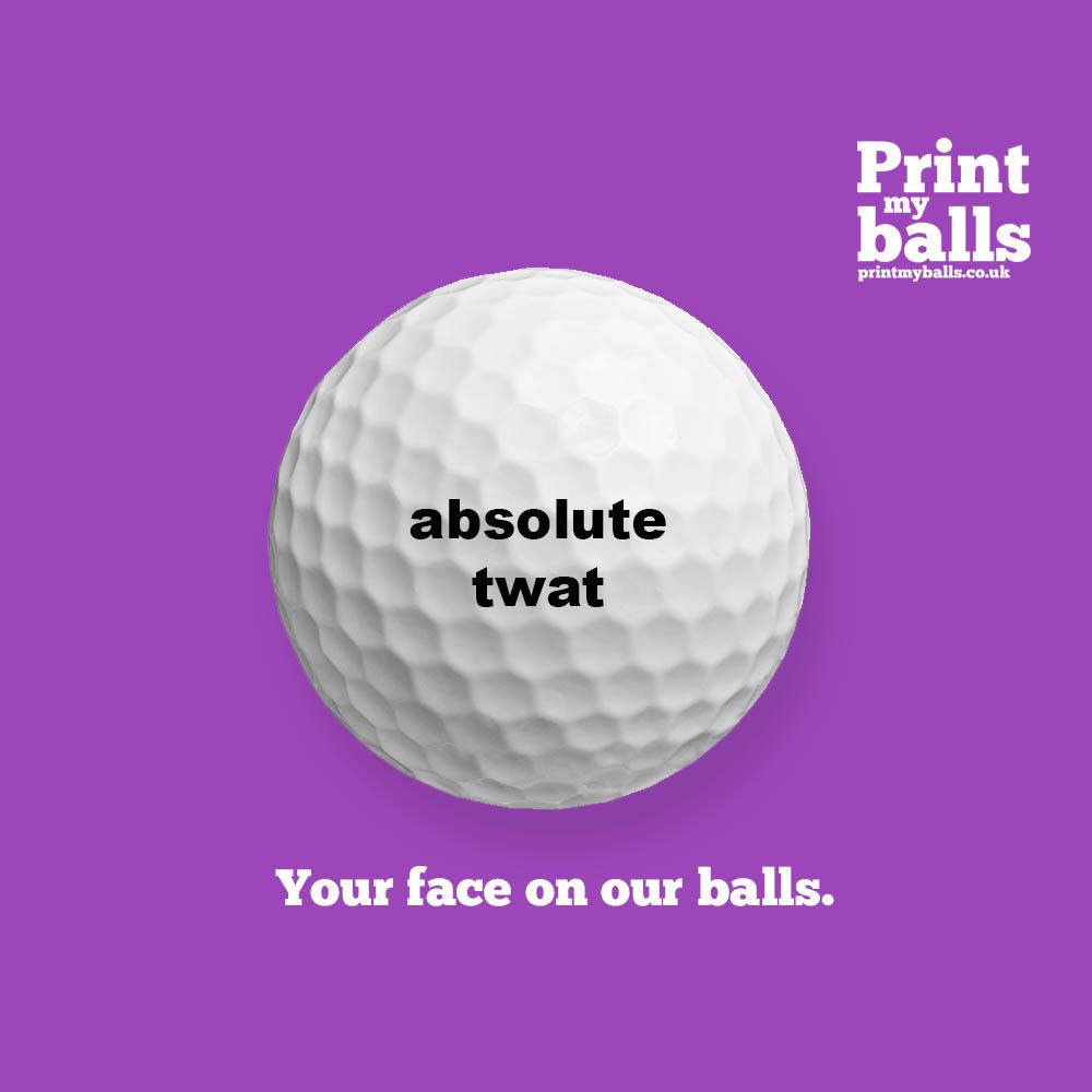 Absolute Twat Printed Golf Ball