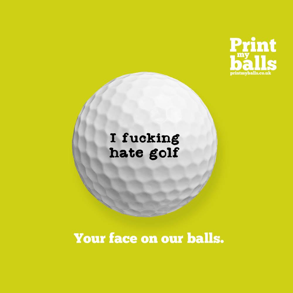 I Fucking Hate Golf Printed Golf Ball